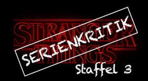 Filmkritik-Stranger-Things-Staffel-3